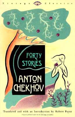 Forty Stories By Chekhov, Anton Pavlovich/ Payne, Robert (TRN)/ Payne, Robert
